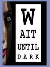 Wait Until Dark at the Raven Performing Arts Theater